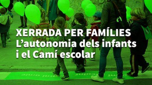 """Xerrada """"L'autonomia dels infants i el Camí Escolar"""""""