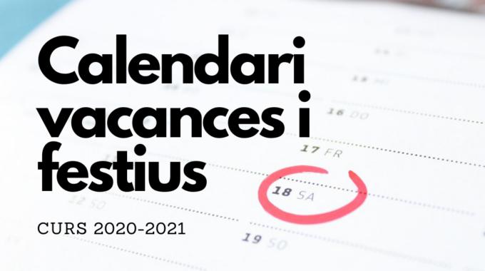 Calendari De Vacances I Festius Pel Curs 2020- 2021