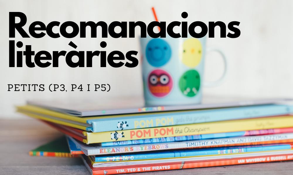 Recomanacions literàries d'estiu pels petits (P3, P4 i P5)