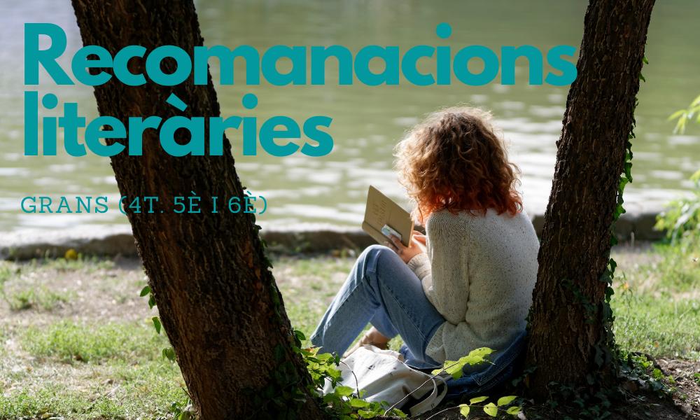 Recomanacions literàries d'estiu pels grans (4t, 5è i 6è)