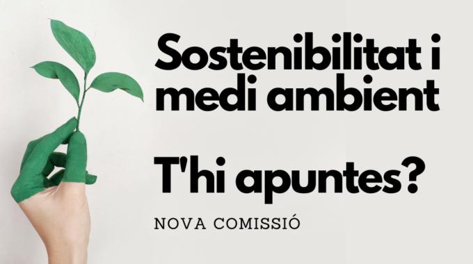 Nova Comissió De Sostenibilitat I Medi Ambient. T'hi Apuntes?
