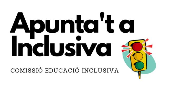 La Comissió D'Educació Inclusiva Et Necessita