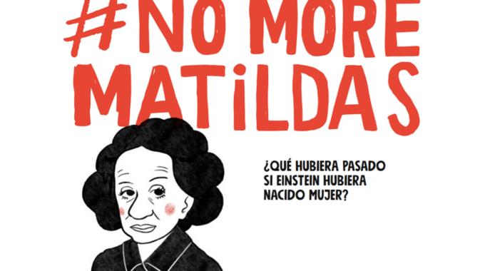 #NoMoreMatildas : Visibilizar Les Nenes I Les Dones A La Ciència