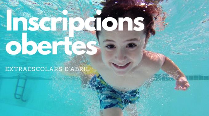 Activitats Extraescolars: Inscripcions Obertes Per L'abril
