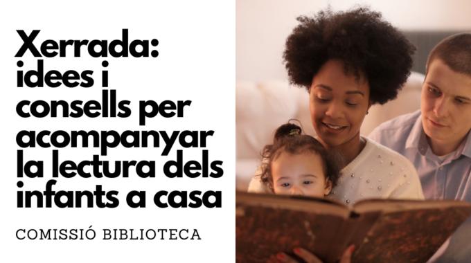 Xerrada: Idees I Consells Per Acompanyar La Lectura Dels Infants A Casa