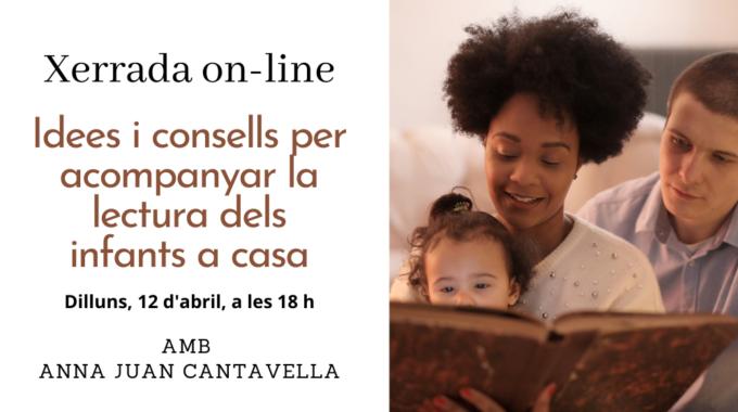 Xerrada: Idees I Consells Per Acompanyar La Lectura Dels Infants A Casa Amb L'Anna Juan Cantavella