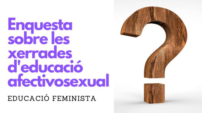 Enquesta Sobre Les Activitats De La Comissió D'Educació Feminista
